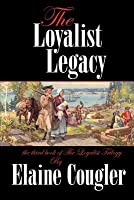 The Loyalist Legacy