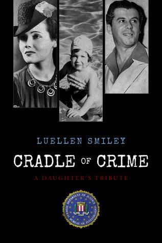 Cradle of Crime by Luellen Smiley