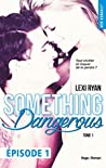 Reckless & Real Something dangerous Episode 1 - tome 1 by Lexi Ryan