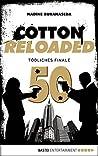 Cotton Reloaded - 50: Tödliches Finale (Jubiläumsfolge)