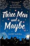 Three Men and a Maybe by Katey Lovell