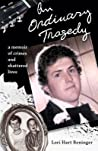 An Ordinary Tragedy: A memoir of crimes and shattered lives