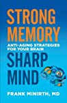 Strong Memory, Sharp Mind by Frank Minirth