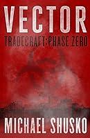 Vector: Tradecraft Phase Zero