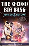 The Second Big Bang: Make Love, Not War