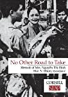 No Other Road to Take: Memoir of Mrs Nguyen Thi Dinh (Data Paper- Southeast Asia Program, Cornell University)
