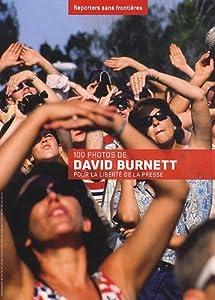 100 Photos de David Burnett pour la Liberté de la Presse