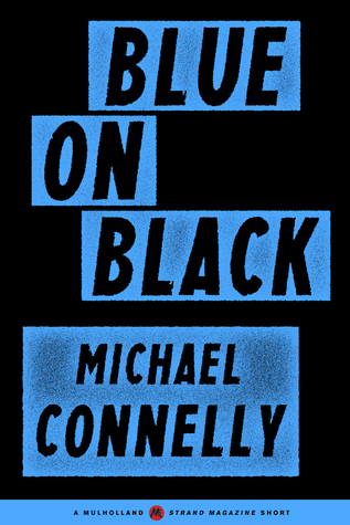Blue on Black (Harry Bosch #14.5) - Michael Connelly