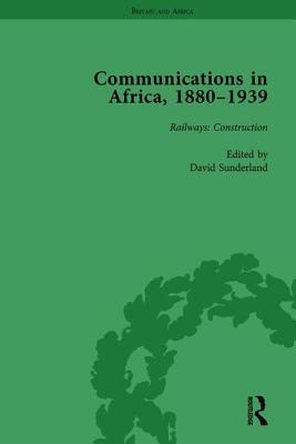 Communications in Africa, 1880-1939, Volume 2