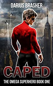 Caped (The Omega Superhero, #1)