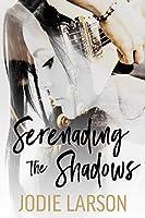 Serenading the Shadows (Lightning Strikes, #1)