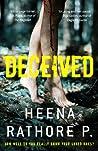 Deceived by Heena Rathore P.