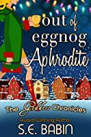 Out of Eggnog Aphrodite: A Between the Chronicles Novella