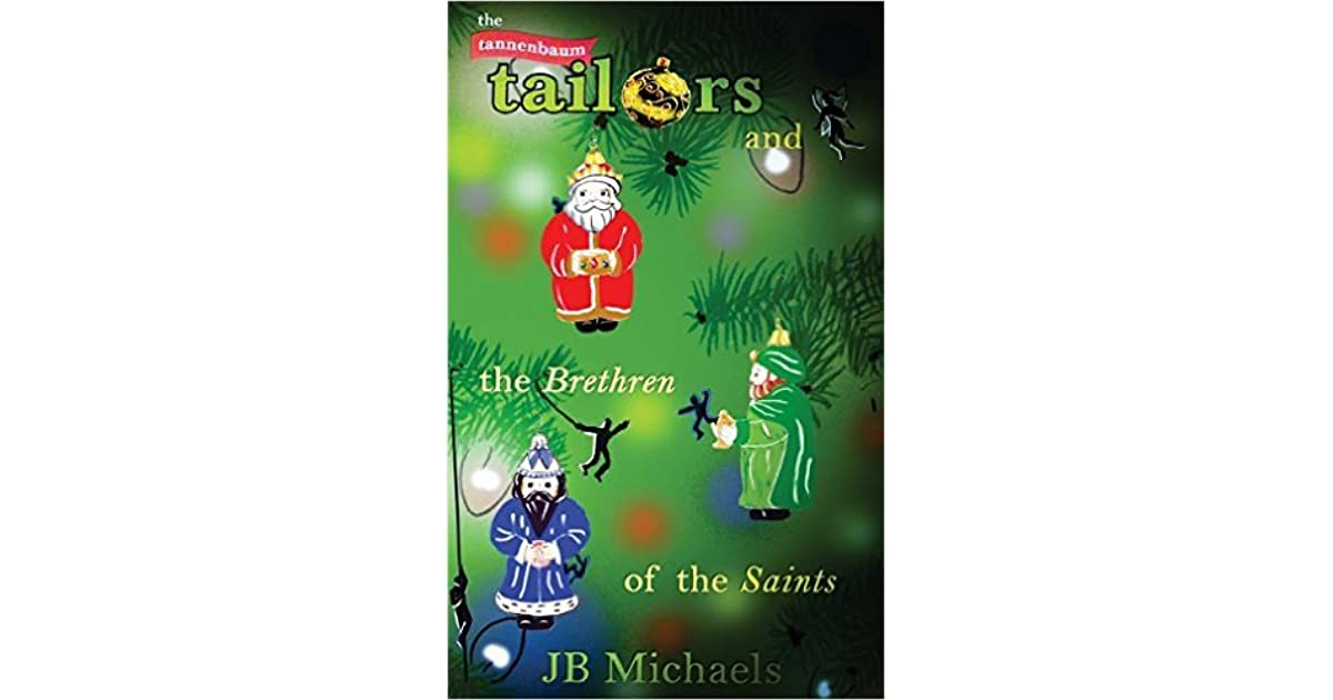 Tannenbaum Animation.The Tannenbaum Tailors And The Brethren Of The Saints By J B Michaels