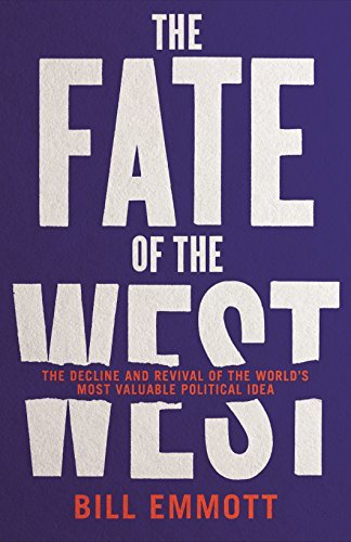 The Fate of the West The Battle to Save the World's Most Successful Political Idea