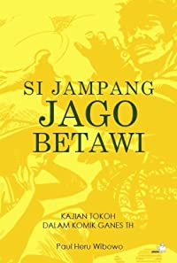 Si Jampang Jago Betawi : Kajian Tokoh dalam Komik Ganes TH