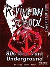 Rivington School: 80s New York Underground