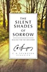 The Silent Shades of Sorrow: Healing for the Wounded