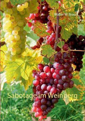Sabotage im Weinberg: Tatort Durbach in der Ortenau