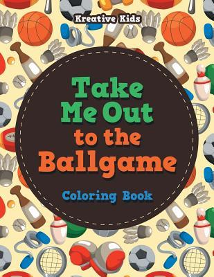Take Me Out to the Ballgame Coloring Book