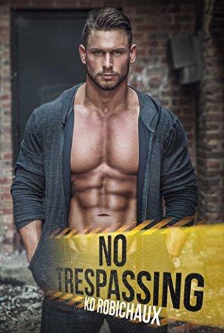 No Trespassing by K.D. Robichaux