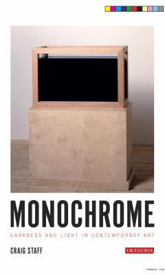 Monochrome: Darkness and Light in Contemporary Art