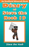 Diary of Steve the Noob 19 (An Unofficial Minecraft Book) (Minecraft Diary of Steve the Noob Collection)