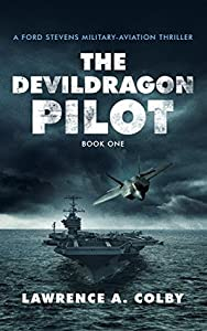 The Devil Dragon Pilot (Ford Stevens Military-Aviation Thriller #1)