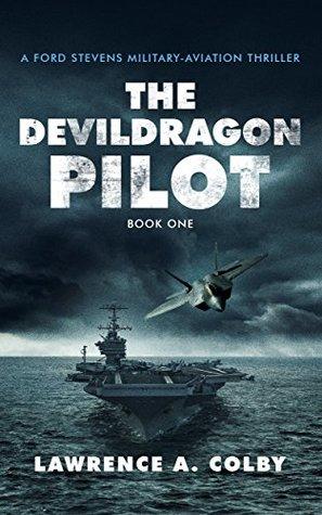 The Devil Dragon Pilot (Ford Stevens Military-Aviation Thriller #1)