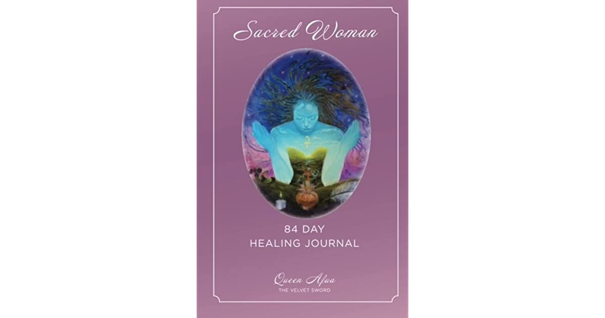 Sacred Woman: 84 Day Healing Journal by Queen Afua