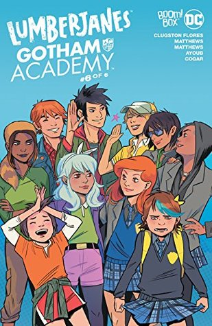 Lumberjanes/Gotham Academy #6 by Chynna Clugston Flores