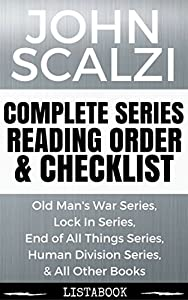 John Scalzi Series Reading Order & Checklist: Series List in Order - Old Man's War Series, Lock In Series, All Other Works of Fiction (Listabook Series Order Book 20)