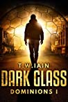 Dark Glass: Dominions I