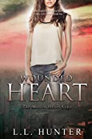 Wounded Heart (Molten Heart Saga #2)
