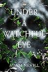Under a Watchful Eye by Adam Nevill