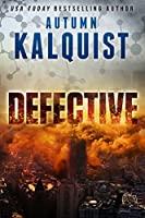 Defective (Fractured Era Pandemic Book 1)