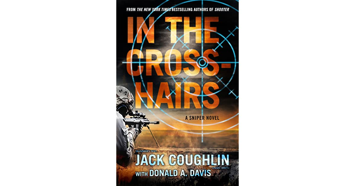 In the crosshairs kyle swanson sniper 10 by jack coughlin fandeluxe Epub