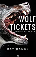 Wolf Tickets (Farrell & Cobb Book 1)