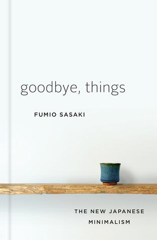 Goodbye, Things by Fumio Sasaki