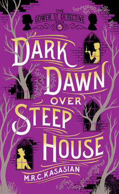 Dark Dawn over Steep House by M.R.C. Kasasian