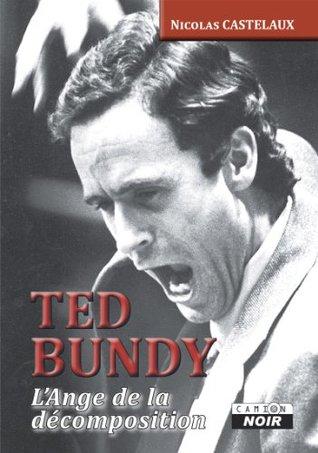 TED BUNDY L'Ange de la décomposition (Camion Noir)