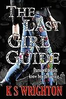 The Last Girl Guide: Diary of an Apocalypse Survivor