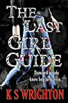 The Last Girl Guide: Diary of an Apocalypse Survivor