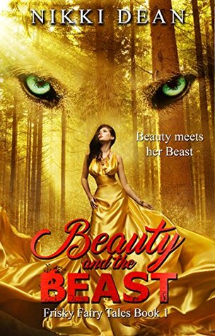 Beauty And The Beast Book 1 Of The Frisky Fairy Tales By Nikki Dean