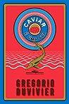 Caviar é uma Ova by Gregorio Duvivier