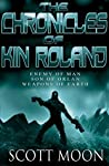 The Chronicles of Kin Roland Omnibus (The Chronicles of Kin Roland #1-3)