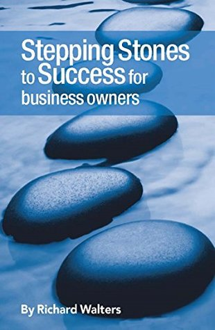 Stepping Stones To Success For Business Owners