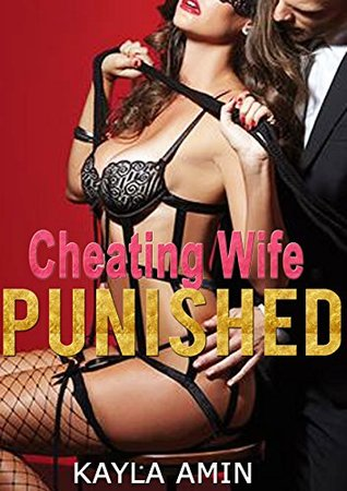 Punished unfaithful wife What can