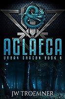 Aglaeca (Urban Dragon Book 6)