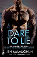 Dare to Lie (The Sons of Steel Row, #3)